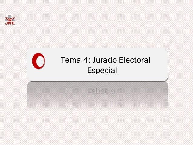 Tema 4: Jurado Electoral      Especial