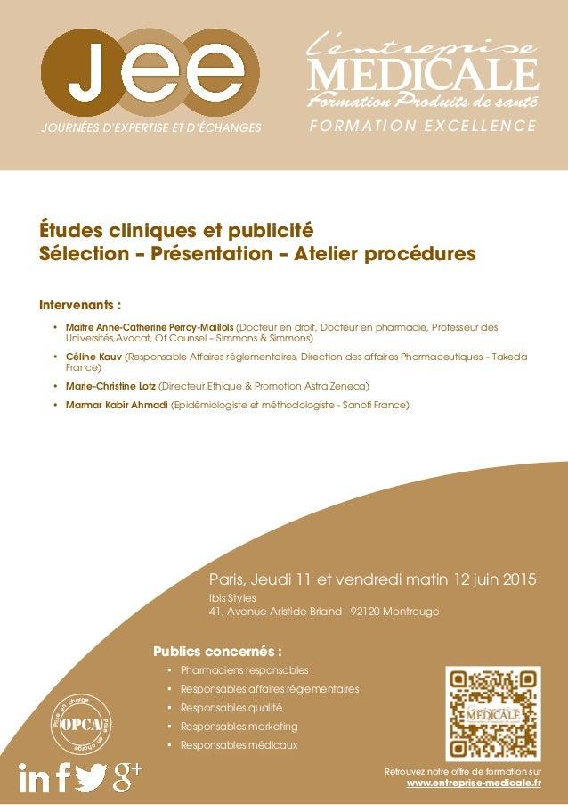 Études cliniques et publicité Sélection – Présentation – Atelier procédures Intervenants : • Maître Anne-Catherine Perroy...