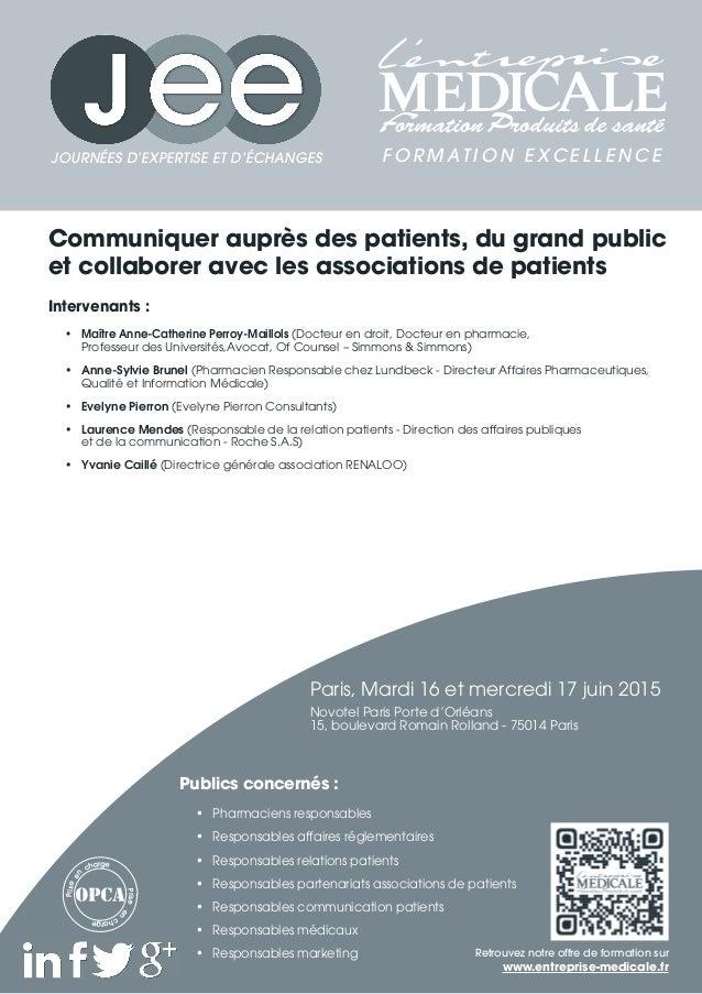 Communiquer auprès des patients, du grand public et collaborer avec les associations de patients Intervenants : • Maître ...