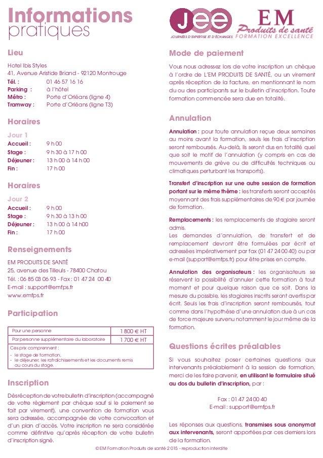 Informations pratiques JOURNÉES D'EXPERTISE ET D'ÉCHANGES © EM Formation Produits de santé 2015 - reproduction interdite ...