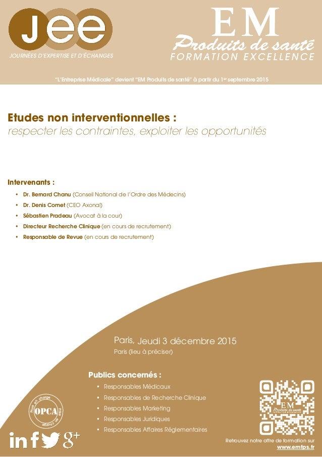 """""""L'Entreprise Médicale"""" devient """"EM Produits de santé"""" à partir du 1er septembre 2015 Intervenants : • Dr. Bernard Chanu ..."""
