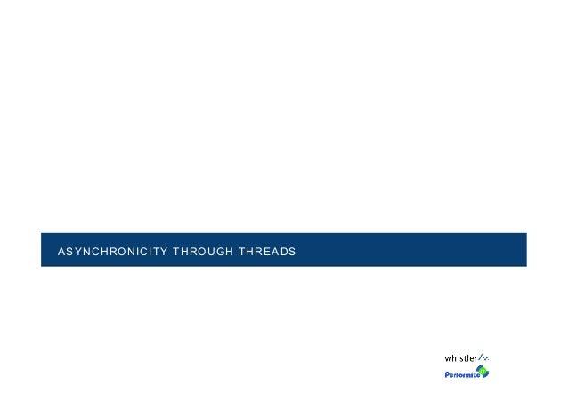 ASYNCHRONICITY THROUGH THREADS