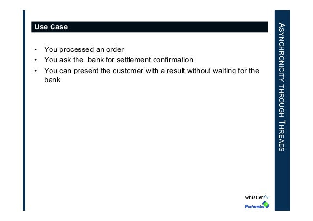 • You processed an order • You ask the bank for settlement confirmation • You can present the customer with a result wi...