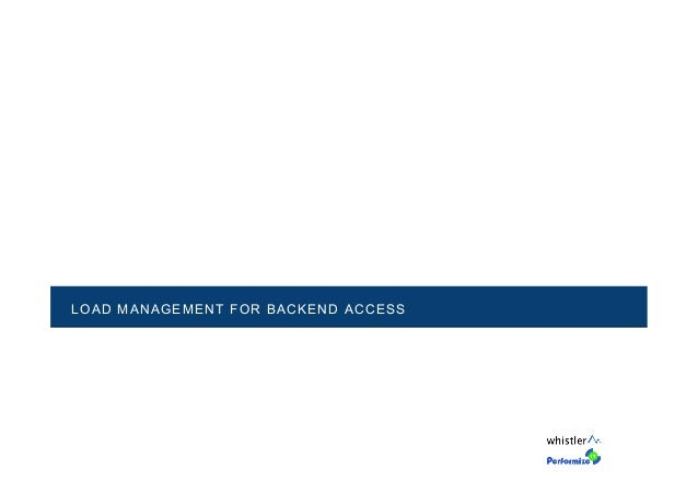LOAD MANAGEMENT FOR BACKEND ACCESS