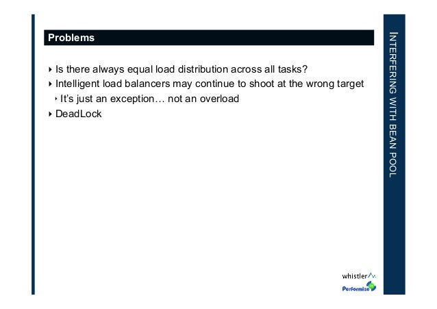 ‣Is there always equal load distribution across all tasks? ‣Intelligent load balancers may continue to shoot at the wron...