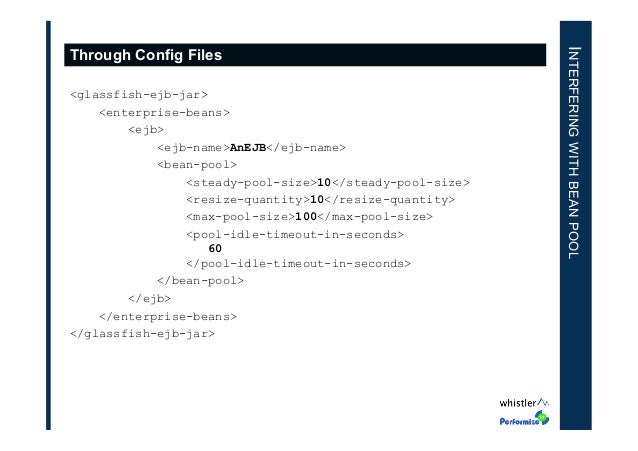 <glassfish-ejb-jar> <enterprise-beans> <ejb> <ejb-name>AnEJB</ejb-name> <bean-pool> <steady-pool-size>10</steady-pool-size...