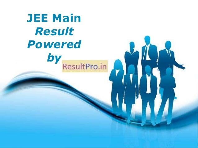 Free Powerpoint Templates Page 1 Free Powerpoint Templates JEE Main Result Powered by