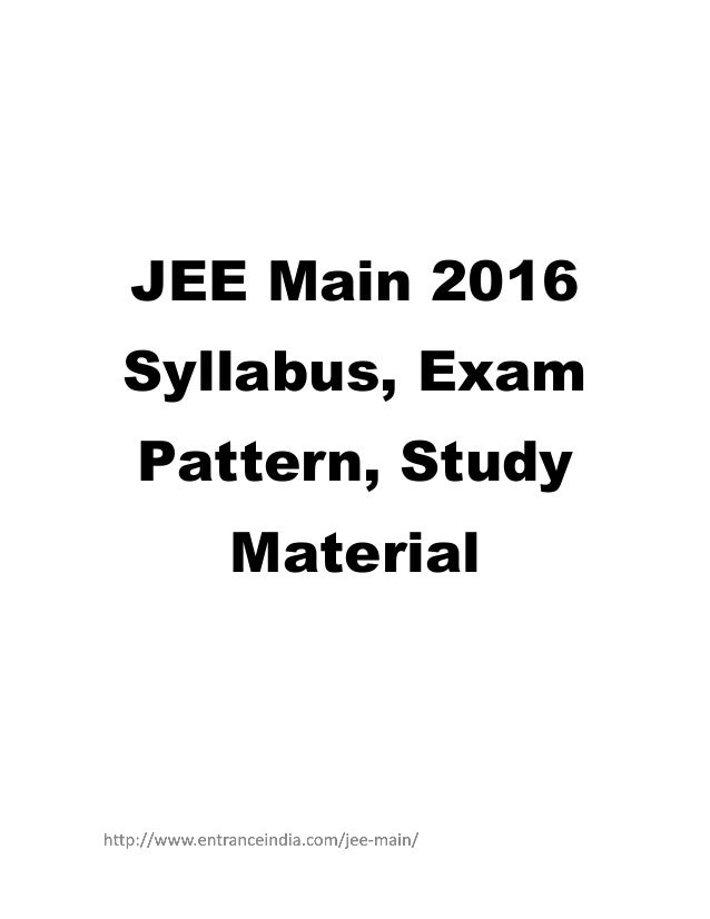 Jee main 2016 Syllabus, Exam Pattern, Study Material