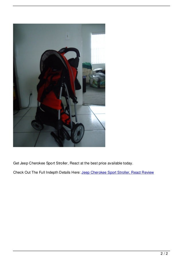 Read More 1/2; 2. Get Jeep Cherokee Sport Stroller, React ...
