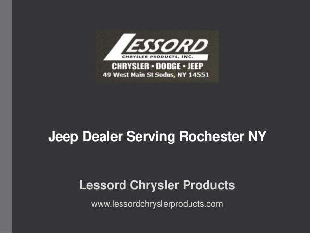 Jeep Dealer Serving Rochester NY Lessord Chrysler Products www.lessordchryslerproducts.com