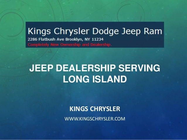 JEEP DEALERSHIP SERVING LONG ISLAND KINGS CHRYSLER WWW.KINGSCHRYSLER.COM