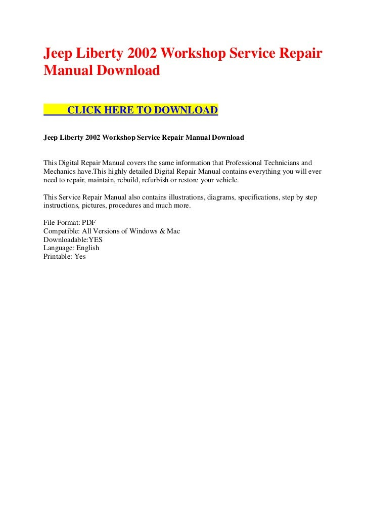 Jeep Liberty 2002 Workshop Service RepairManual Download        CLICK HERE TO DOWNLOADJeep Liberty 2002 Workshop Service R...