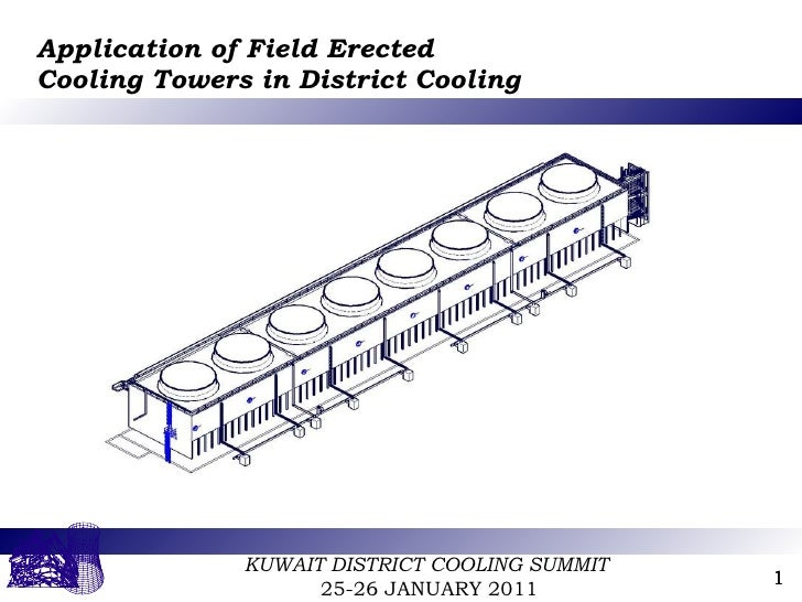 Application of Field Erected Cooling Towers in District Cooling
