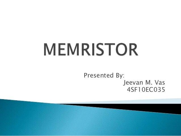 Presented By: Jeevan M. Vas 4SF10EC035