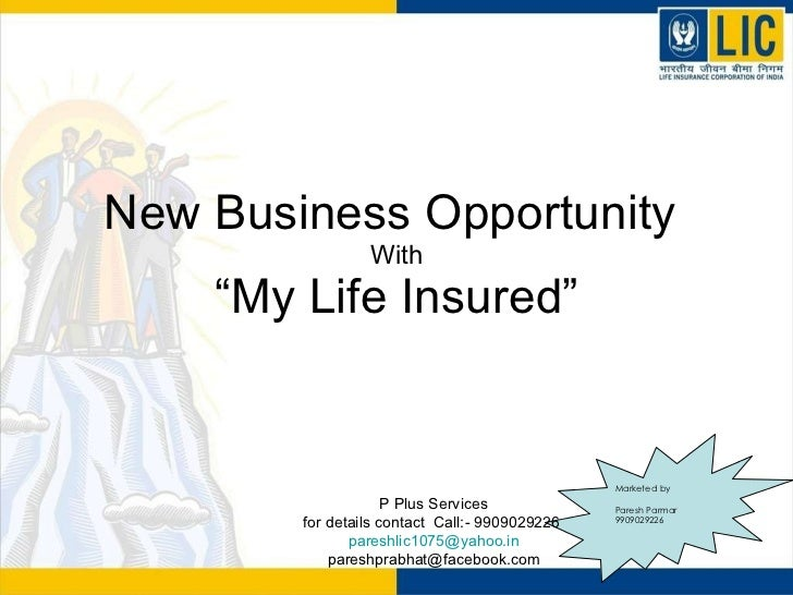 """New Business Opportunity  With """"My Life Insured"""" Marketed by Paresh Parmar 9909029226 P Plus Services for details contact ..."""