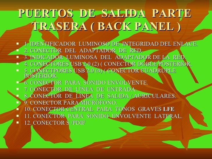 PUERTOS  DE  SALIDA  PARTE  TRASERA ( BACK PANEL ) <ul><li>1. IDENTIFICADOR  LUMINOSO DE  INTEGRIDAD DEL ENLACE. </li></ul...