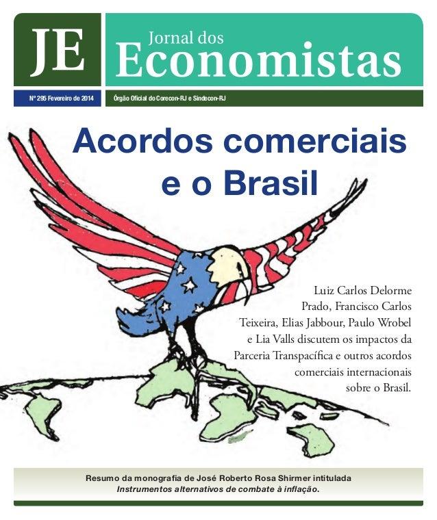 Acordos comerciais e o Brasil Nº 295 Fevereiro de 2014 Órgão Oficial do Corecon-Rj e Sindecon-Rj Resumo da monografia de J...