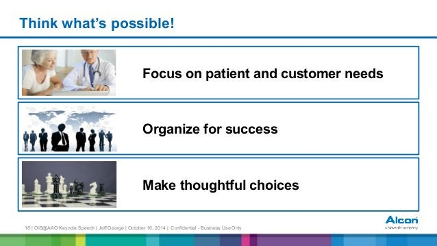 18 | OIS@AAO Keynote Speech | Jeff George | October 16, 2014 | Confidential - Business Use Only Think what's possible! Foc...