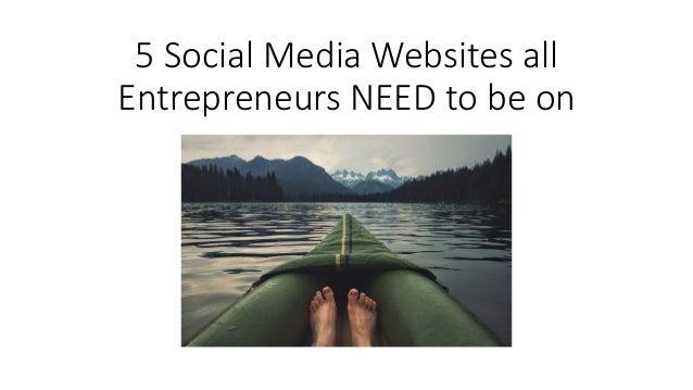 5 Social Media Websites all Entrepreneurs NEED to be on