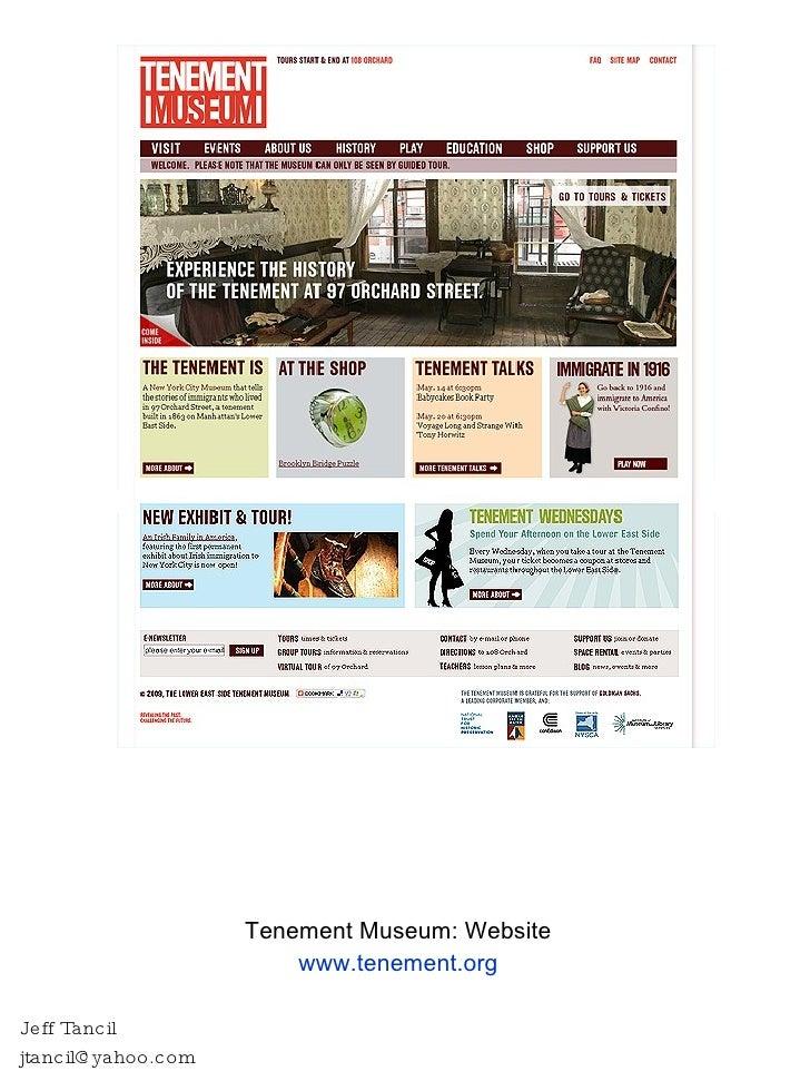 Tenement Museum: Website www.tenement.org Jeff Tancil [email_address]