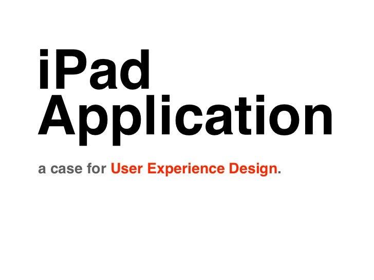iPadApplicationa case for User Experience Design.