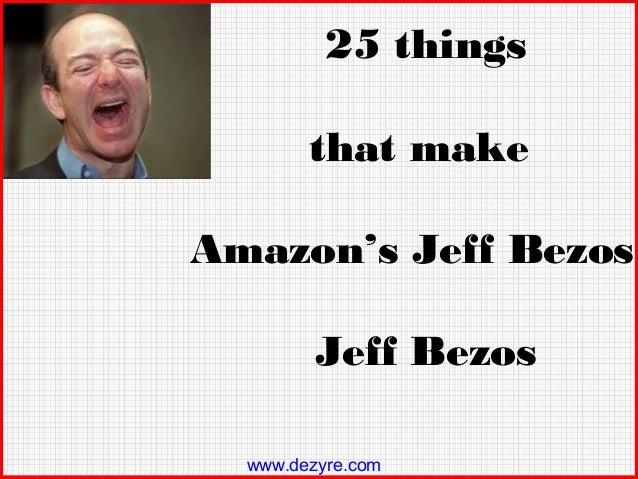 25 things that make  Amazon's Jeff Bezos, Jeff Bezos www.dezyre.com