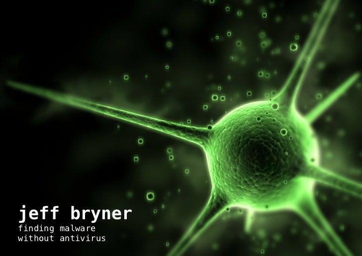 jeff brynerfinding malwarewithout antivirus