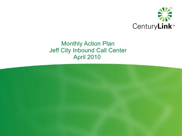 Monthly Action Plan Jeff City Inbound Call Center April 2010
