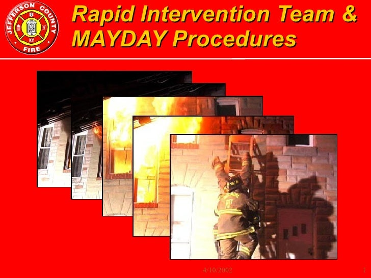 Rapid Intervention Team & MAYDAY Procedures WHY