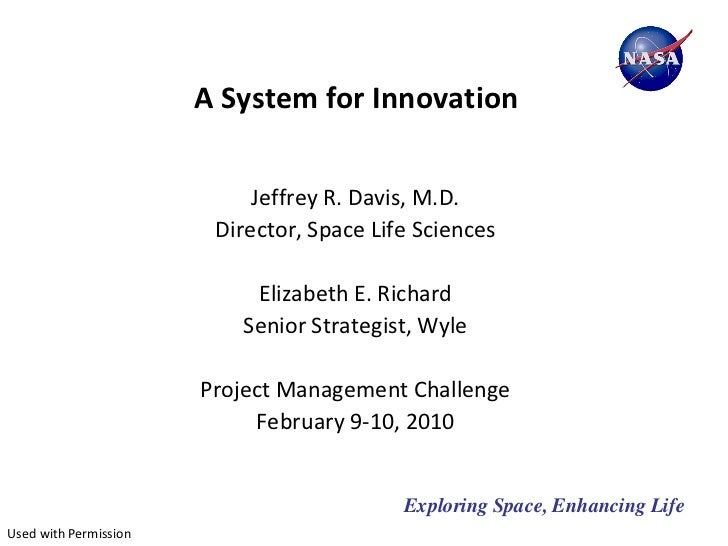 A System for Innovation                            Jeffrey R. Davis, M.D.                        Director, Space Life Scie...