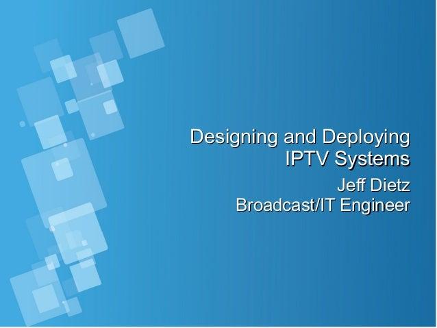 IPTV System Design and Deployment-Updated