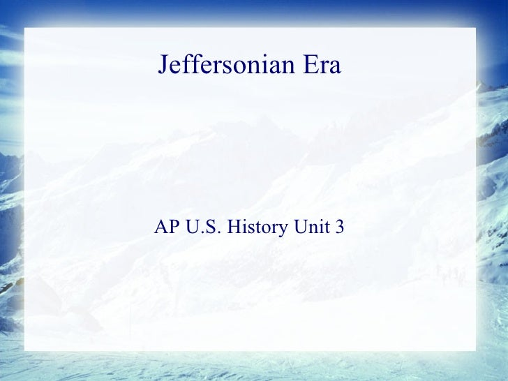 Jeffersonian Era AP U.S. History Unit 3