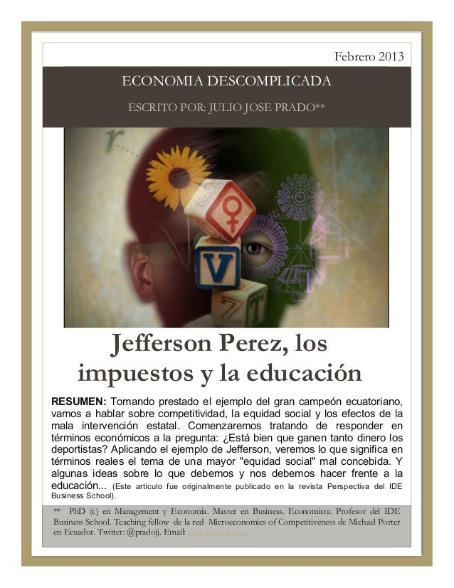 Febrero 2013                    ECONOMIA DESCOMPLICADA                    ESCRITO POR: JULIO JOSE PRADO**        Jefferson...