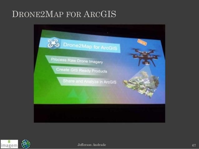 Jefferson andrade esri dev summit 2016 01 drone2map for arcgis jefferson andrade 67 sciox Gallery