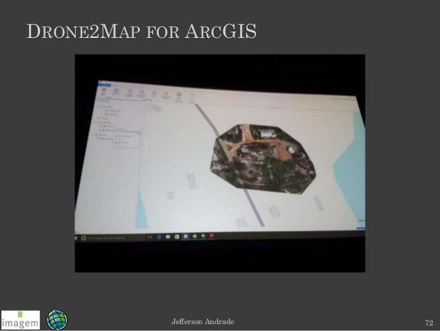 Jefferson andrade esri dev summit 2016 01 drone2map for arcgis jefferson andrade 72 sciox Gallery