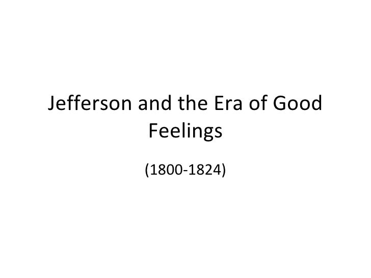 Jefferson and the Era of Good Feelings (1800-1824)