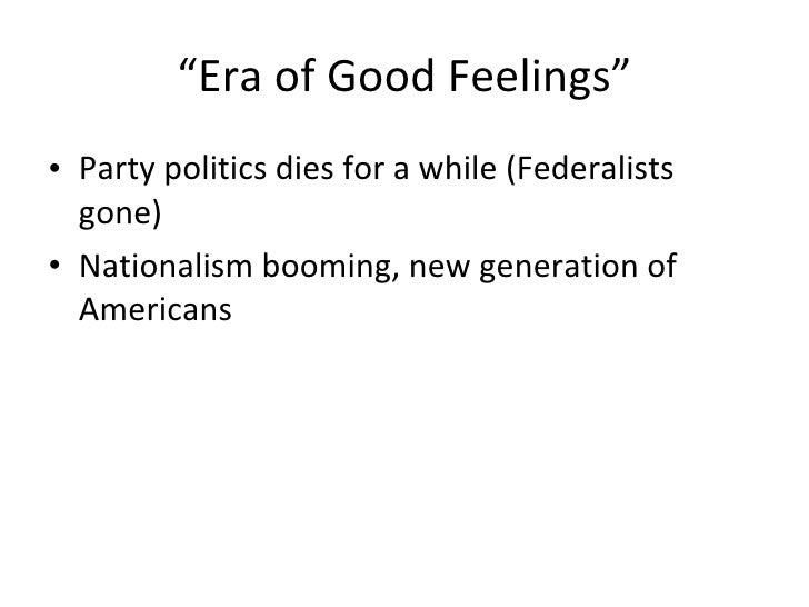 era of good feelings The era of good feelings, a timeline made with timetoast's free interactive timeline making software.