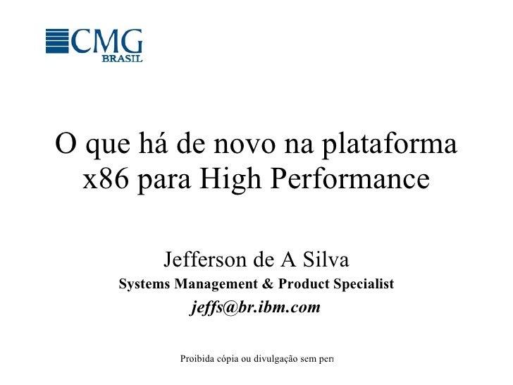 O que há de novo na plataforma x86 para High Performance Jefferson de A Silva Systems Management & Product Specialist [ema...