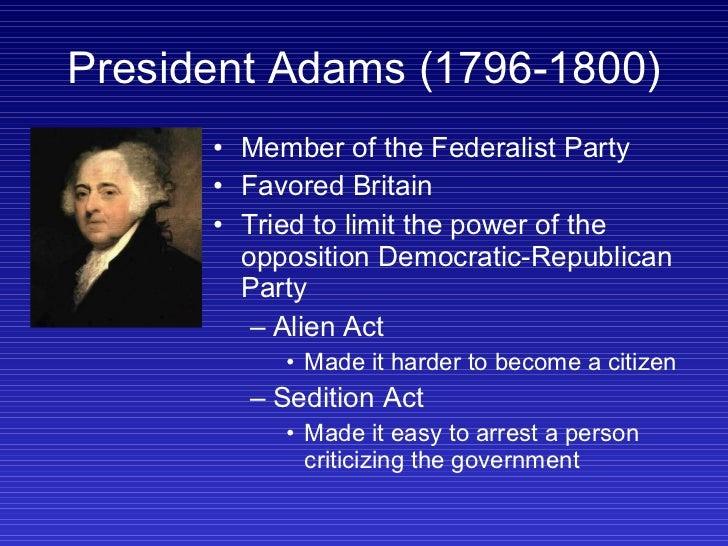 President Adams (1796-1800) <ul><li>Member of the Federalist Party </li></ul><ul><li>Favored Britain </li></ul><ul><li>Tri...