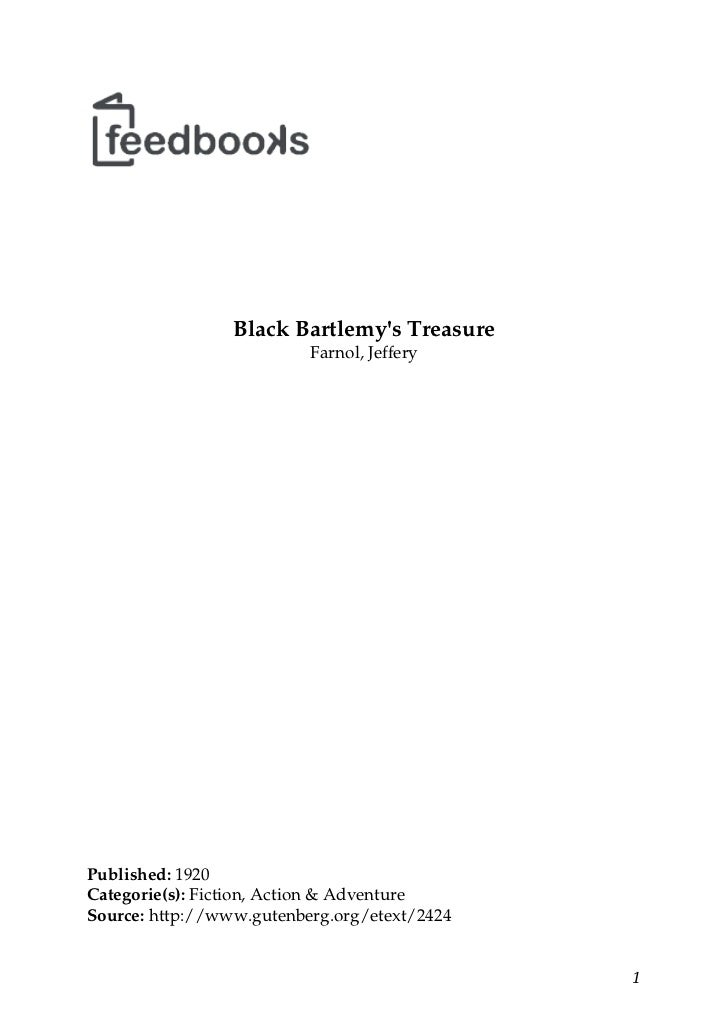 Black Bartlemys Treasure                          Farnol, JefferyPublished: 1920Categorie(s): Fiction, Action & AdventureS...