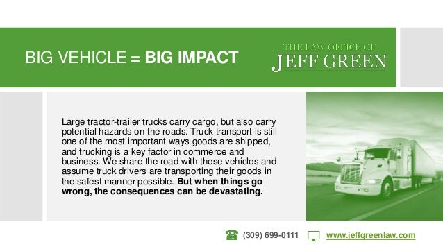Illinois Truck Accidents by Law Office of Jeff Green Slide 2