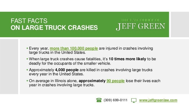 Illinois Truck Accidents by Law Office of Jeff Green Slide 3
