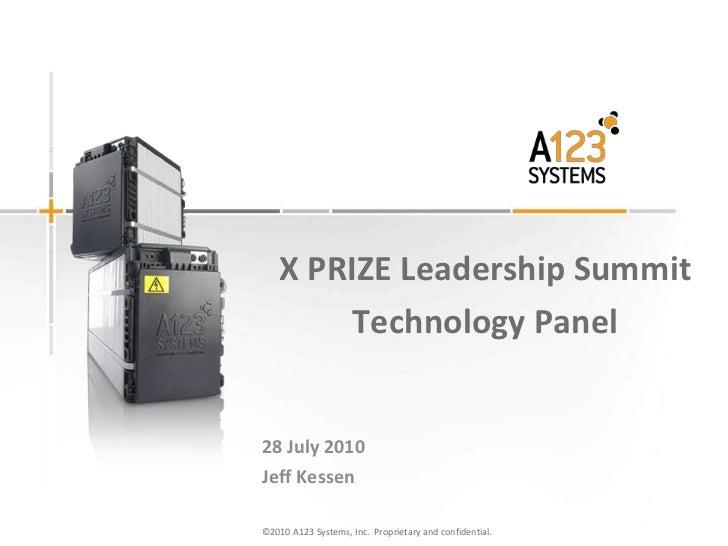 X PRIZE Leadership Summit<br />Technology Panel<br />28 July 2010<br />Jeff Kessen<br />