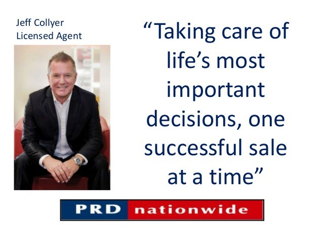 """""""Taking care of life's most important decisions, one successful sale at a time"""" Jeff Collyer Licensed Agent"""