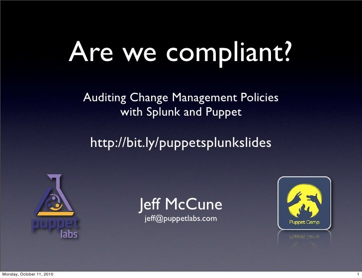 Are we compliant?                             Auditing Change Management Policies                                    with ...