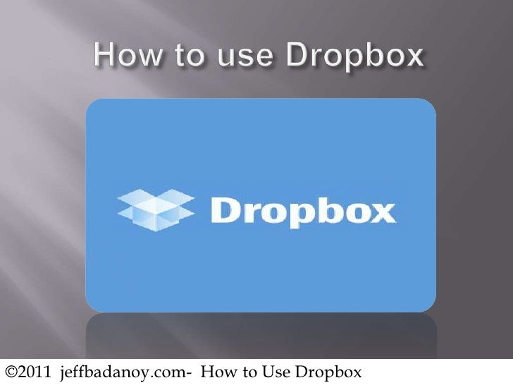 ©2011 jeffbadanoy.com- How to Use Dropbox