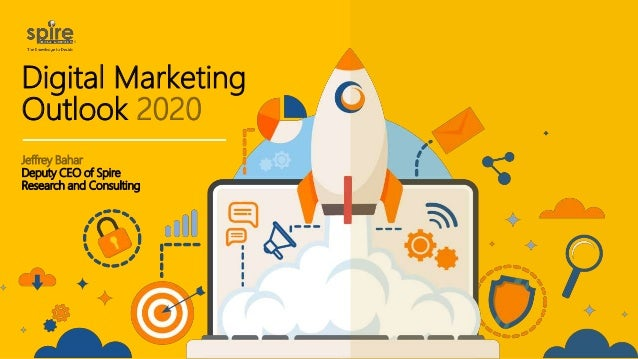 Digital Marketing Outlook 2020 Jeffrey Bahar Deputy CEO of Spire Research and Consulting