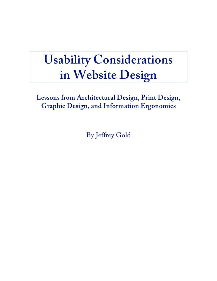 Usability Considerations     in Website Design Lessons from Architectural Design, Print Design,  Graphic Design, and Infor...