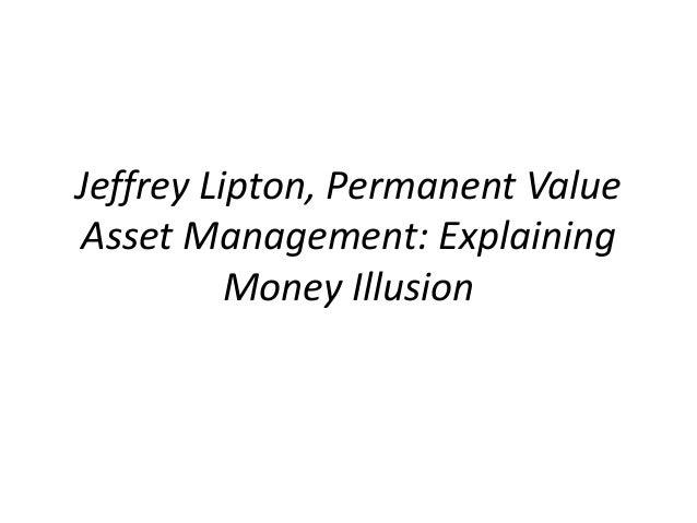 Jeffrey Lipton, Permanent Value Asset Management: Explaining Money Illusion