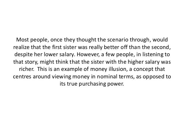 Most people, once they thought the scenario through, would realize that the first sister was really better off than the se...